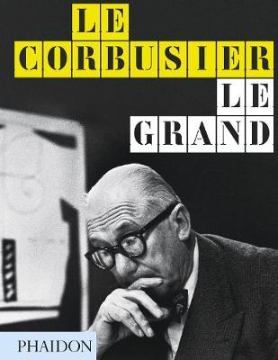 Le Corbusier Le Grand by Jean-Louis Cohen