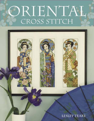 Oriental Cross Stitch: Over 30 Exquisite Designs by Lesley Teare