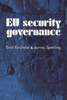 Eu Security Governance by Emil J. Kirchner