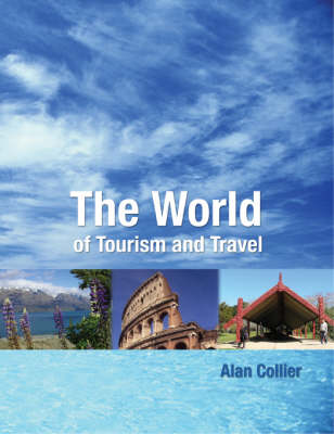World Of Tourism & Travel by Alan Collier