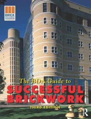 BDA Guide to Successful Brickwork by The Brick Development Association