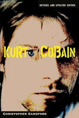 Kurt Cobain by Christopher Sandford
