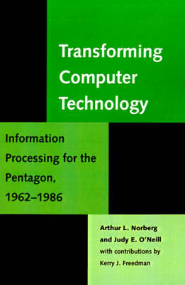 Transforming Computer Technology by Arthur L. Norberg