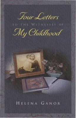Four Letters to the Witnesses of My  Childhood book