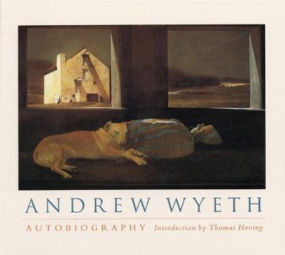 Andrew Wyeth: Autobiography by Andrew Wyeth