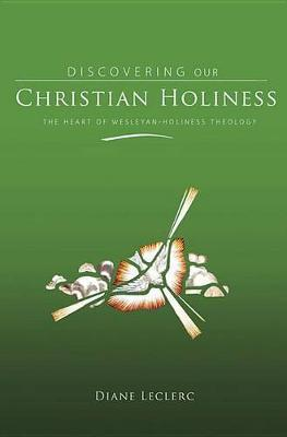 Discovering Christian Holiness by Diane Leclerc