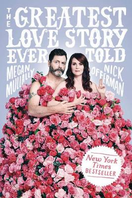 The Greatest Love Story Ever Told: An Oral History by Megan Mullally