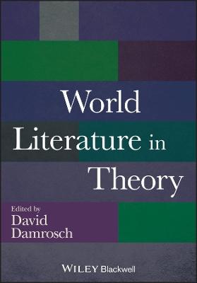 World Literature in Theory by David Damrosch