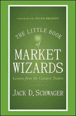 The Little Book of Market Wizards by Jack D. Schwager