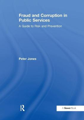 Fraud and Corruption in Public Services by Peter Tickner
