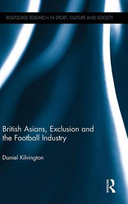 British Asians, Exclusion and the Football Industry book