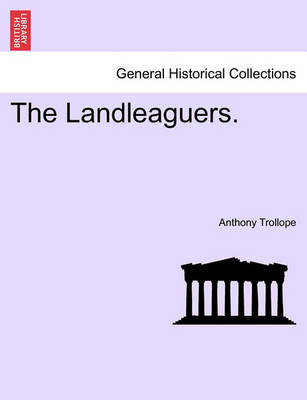 The Landleaguers Vol II by Anthony Trollope