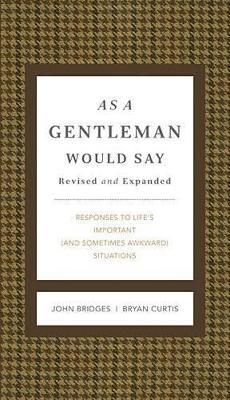 As A Gentleman Would Say by John Bridges