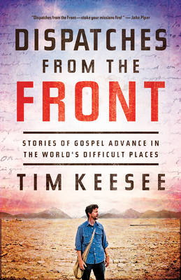 Dispatches from the Front by Tim Keesee