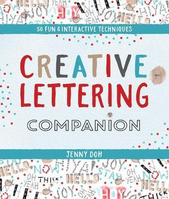 Creative Lettering Companion: More than 40 Imaginative & Inventive Prompts by Jenny Doh