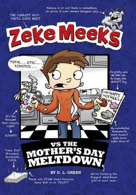 Zeke Meeks vs the Mother's Day Meltdown by ,D.L. Green
