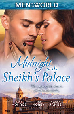 HEART OF A DESERT WARRIOR/THE SHEIKH'S LAST GAMBLE/THE SHEIKH'S JEWEL by Melissa James