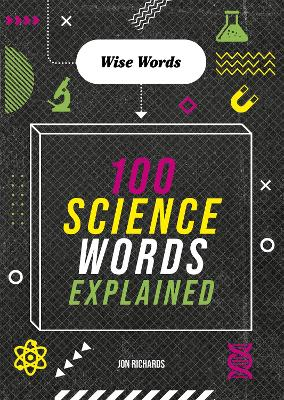 Wise Words: 100 Science Words Explained book