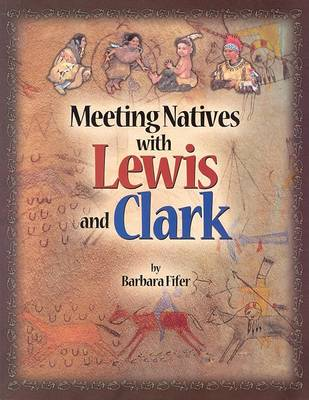 Meeting Natives with Lewis and Clark by Barbara Fifer