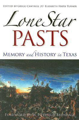 Lone Star Pasts by Gregg Cantrell
