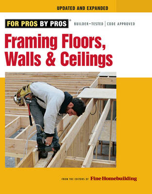 Framing Floors, Walls, and Ceilings by Fine Homebuilding