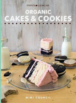Mimi's Cookie Bar - Organic Cakes & Cookies book