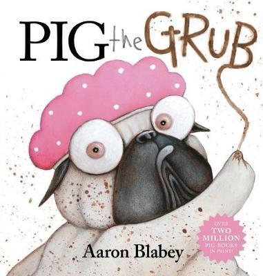 Pig the Grub by Aaron Blabey