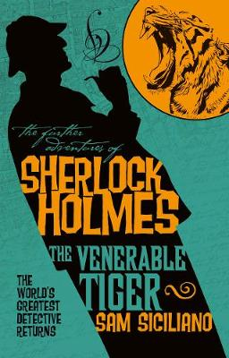 The The Further Adventures of Sherlock Holmes - The Venerable Tiger by Sam Siciliano