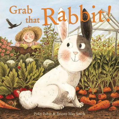 Grab that Rabbit! by Polly Faber