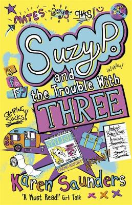 Suzy P, The Trouble With Three by Karen Saunders