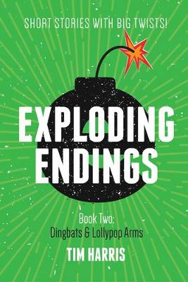 Exploding Endings (Book Two) by Tim Harris