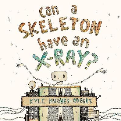 Can A Skeleton Have An X-Ray? book