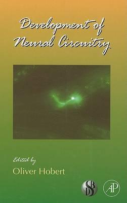 Development of Neural Circuitry  Volume 87 by Oliver Hobert
