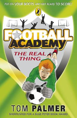 Football Academy: The Real Thing by Tom Palmer