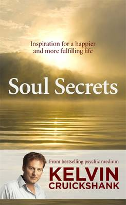 Soul Secrets by Kelvin Cruickshank
