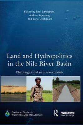 Land and Hydropolitics in the Nile River Basin: Challenges and new investments by Emil Sandstrom