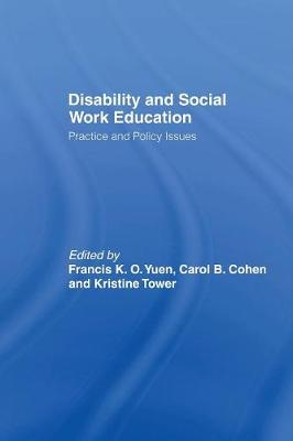 Disability and Social Work Education by Francis K.O. Yuen