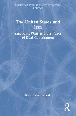 The United States and Iran by Sasan Fayazmanesh