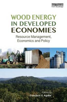 Wood Energy in Developed Economies by Francisco X. Aguilar