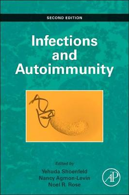 Infection and Autoimmunity by Yehuda Shoenfeld