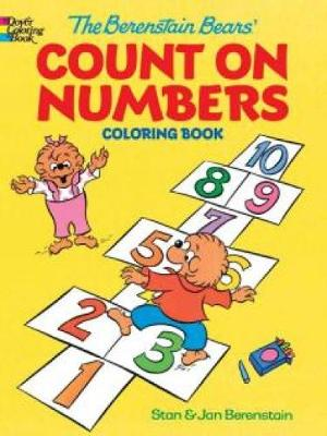 The Berenstain Bears' Count on Numbers Coloring Book by Jan Berenstain