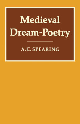 Medieval Dream-Poetry by A. C. Spearing