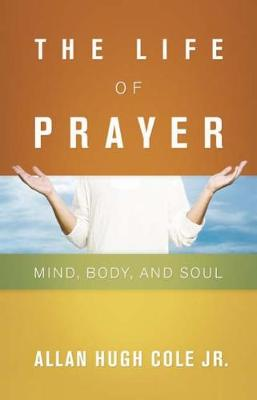 Life of Prayer by Allan Hugh Cole