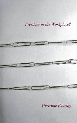 Freedom in the Workplace? by Gertrude Ezorsky