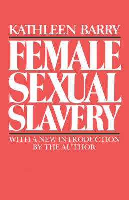Female Sexual Slavery by Kathleen L. Barry