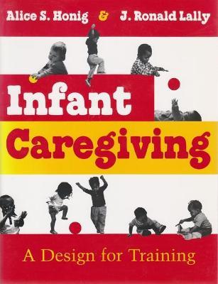 Infant Caregiving by Alice S Honig