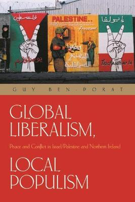 Global Liberalism, Local Populism by Guy Ben-Porat
