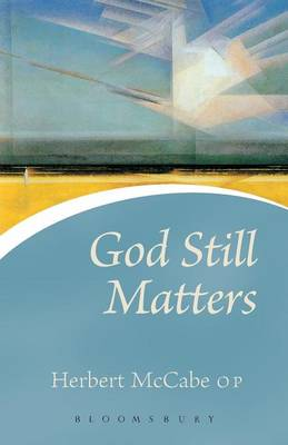 God Still Matters by Herbert McCabe