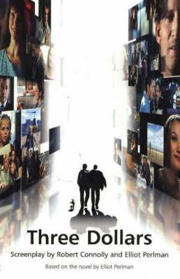 Three Dollars (the screenplay) by Elliot Perlman