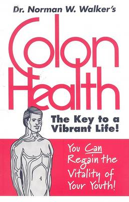 Colon Health by Norman W. Walker